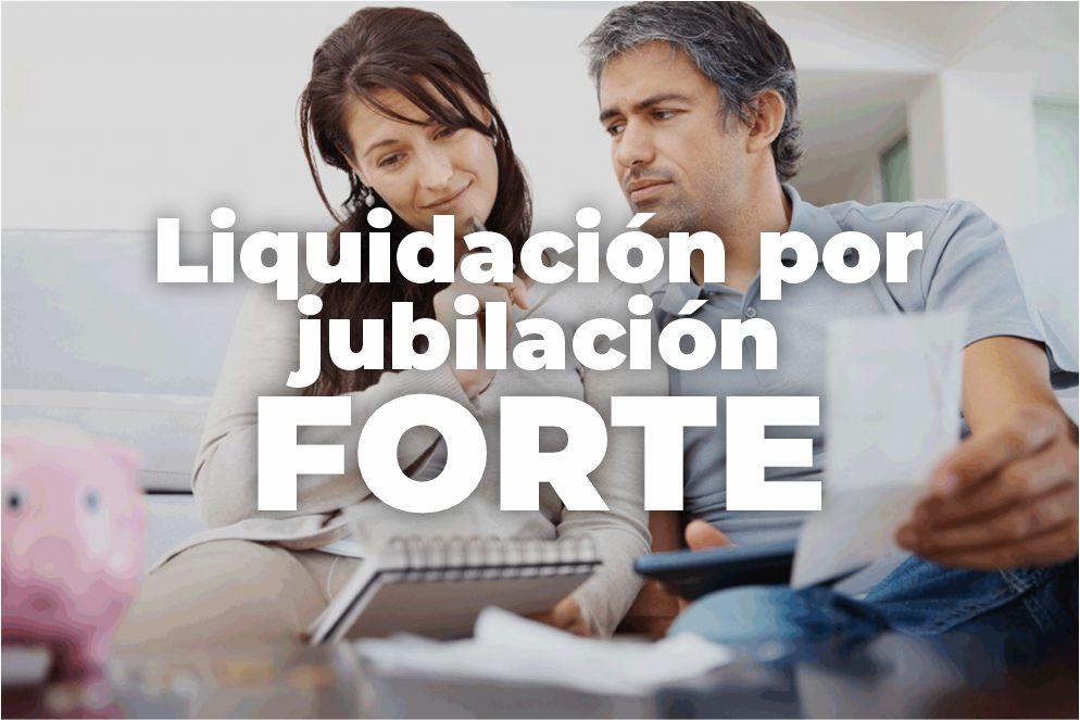 LIQUIDACIÓN POR JUBILACIÓN DE FORTE