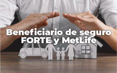 SOLICITUD DE DESIGNACIÓN DE BENEFICIARIO DE SEGURO FORTE Y METFLIFE
