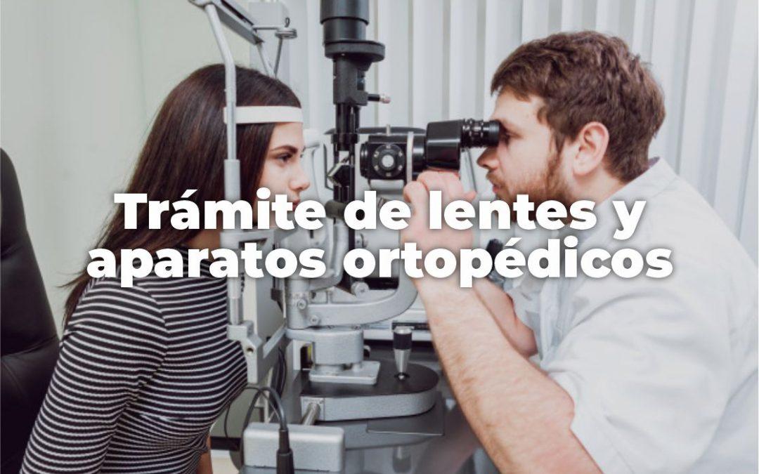 TRÁMITE DE LENTES Y APARATOS ORTOPÉDICOS