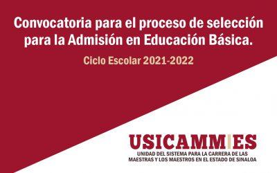 CONVOCATORIA PARA EL PROCESO DE SELECCIÓN PARA LA ADMISIÓN EN EDUCACIÓN BÁSICA, CICLO ESCOLAR 2021-2022