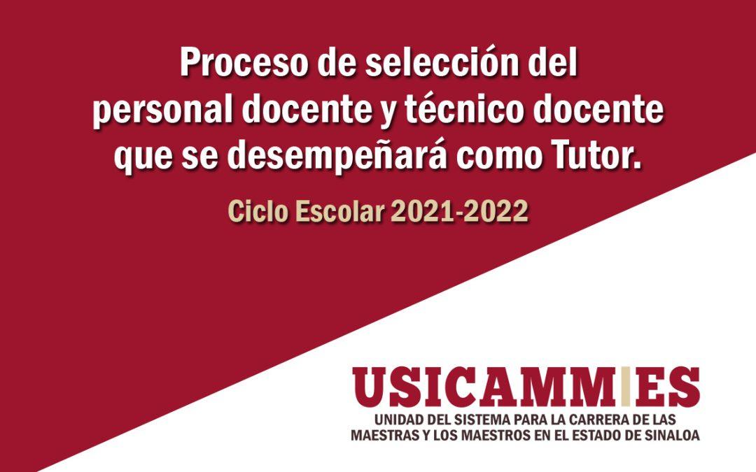 CONVOCATORIA DEL PROCESO DE SELECCIÓN DE DOCENTES Y TÉCNICOS DOCENTES PARA REALIZAR FUNCIONES ADICIONALES DE TUTORIA EN APOYO DEL PERSONAL DE NUEVO INGRESO A LA EDUCACIÓN BÁSICA 2021-2022